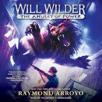 Download Will Wilder #3: The Amulet of Power by Raymond Arroyo