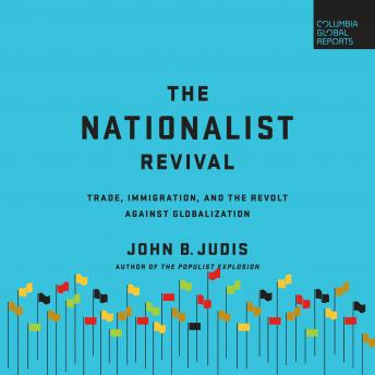 Nationalist Revival: Trade, Immigration, and the Revolt Against Globalization sample.