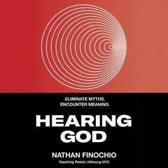 Hearing God: Eliminate Myths. Encounter Meaning., Nathan Finochio