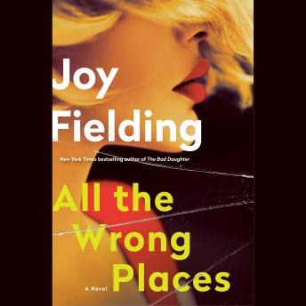 Download All the Wrong Places: A Novel by Joy Fielding