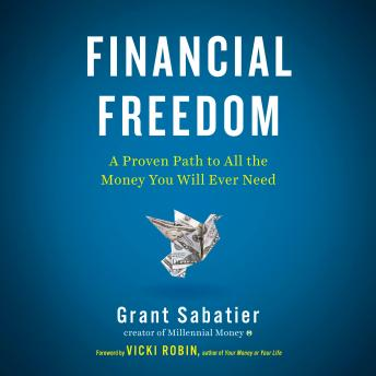 Financial Freedom: A Proven Path to All the Money You Will Ever Need Audiobook Free Download Online