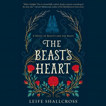 Download Beast's Heart: A Novel of Beauty and the Beast by Leife Shallcross