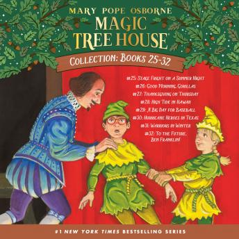 Magic Tree House Collection: Books 25-32: Stage Fright on a Summer Night; Good Morning, Gorillas; Thanksgiving on Thursday ; and more