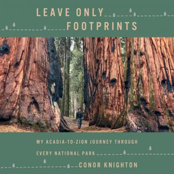 Leave Only Footprints: My Acadia-to-Zion Journey Through Every National Park Audiobook Free Download Online