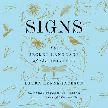 Signs: The Secret Language of the Universe, Laura Lynne Jackson