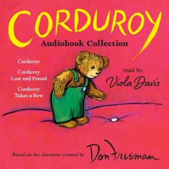 The Corduroy Audiobook Collection: Corduroy; Corduroy Lost and Found; Corduroy Takes a Bow