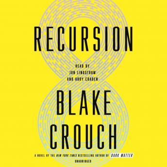 Recursion: A Novel, Blake Crouch