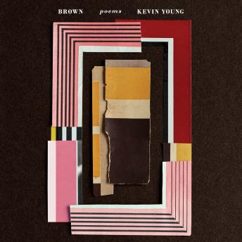 Brown: Poems, Kevin Young