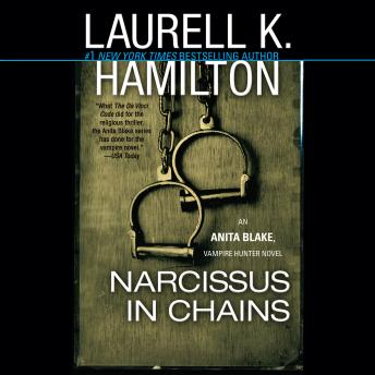 Narcissus in Chains: An Anita Blake, Vampire Hunter Novel, Laurell K. Hamilton