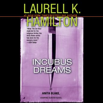 Download Incubus Dreams: An Anita Blake, Vampire Hunter Novel by Laurell K. Hamilton