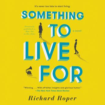 How Not to Die Alone, Richard Roper