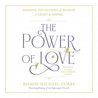 The Power of Love: Sermons, reflections, and wisdom to uplift and inspire