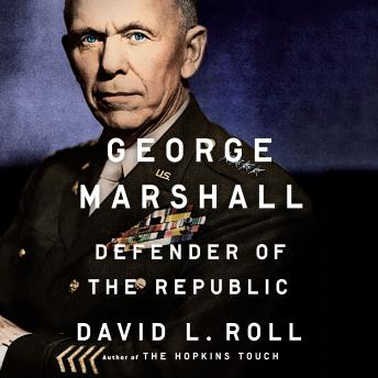 George Marshall: Defender of the Republic Audiobook Free Download Online
