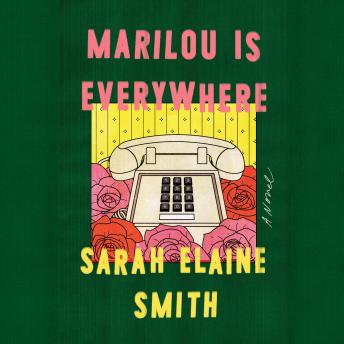 Marilou Is Everywhere: A Novel