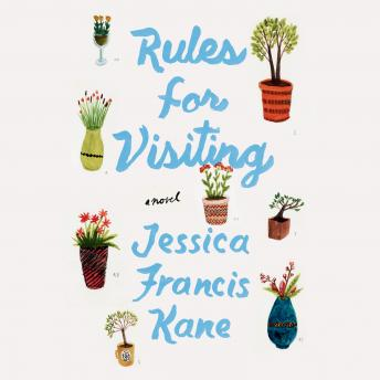 Rules for Visiting: A Novel