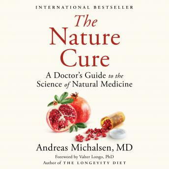 The Nature Cure: A Doctor's Guide to the Science of Natural Medicine