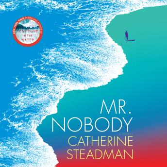 Download Mr. Nobody: A Novel by Catherine Steadman
