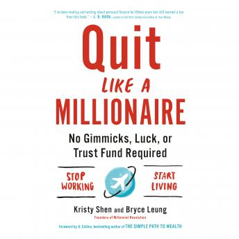 Download Quit Like a Millionaire: No gimmicks, luck, or trust fund required by Kristy Shen, Bryce Leung