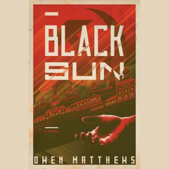 Download Black Sun: A Novel by Owen Matthews