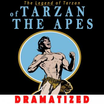 Tarzan of the Apes: The Legend of Tarzan