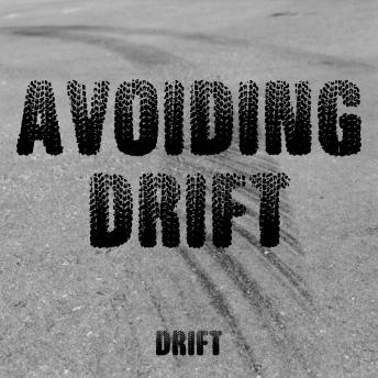 Avoiding Drift