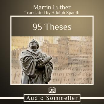 95 Theses, Adolph Spaeth, Martin Luther