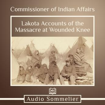 Lakota Accounts of the Massacre at Wounded Knee