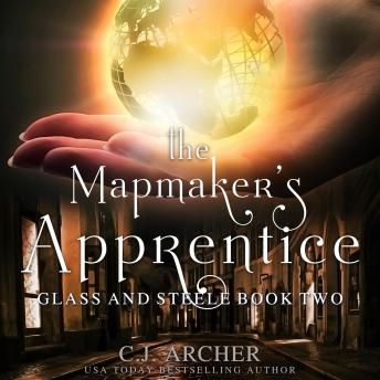 The Mapmaker's Apprentice: Glass And Steele, book 2
