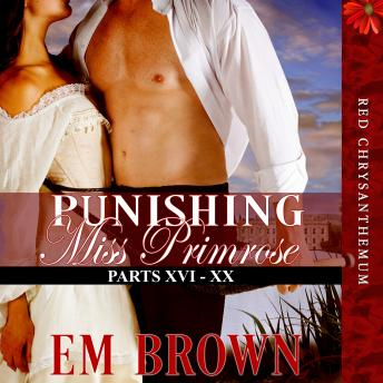 Punishing Miss Primrose, Parts XVI - XX: A Wickedly Hot Historical Romance