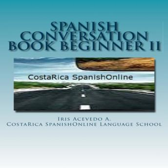Spanish Conversation Book for Beginners II: Spanish Dialogues-Spanish to English Translation