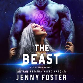 Listen to Beast: A SciFi Alien Romance by Jenny Foster at