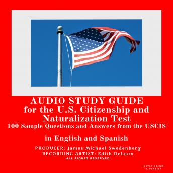Audio Study Guide for the U.S. Citizenship and Naturalization Test: 100 Sample Questions and Answers from the U.S. Citizenship and Immigration Services