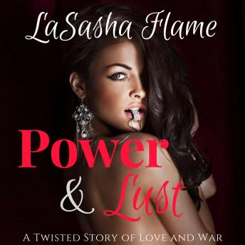 Download Power & Lust: A Twisted Story of Love and War by Lasasha Flame