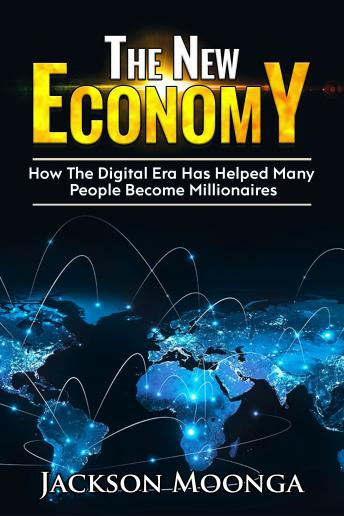 The New Economy: How the Digital Era has helped many people become millionaires!