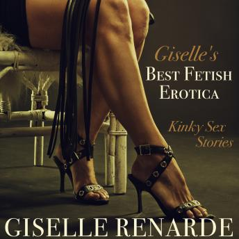 Download Giselle's Best Fetish Erotica: Kinky Sex Stories by Giselle Renarde