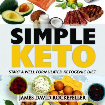 Simple Keto: Start a Well Formulated Ketogenic Diet