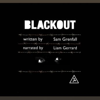 Blackout: Sebastian Cleary, Sam Grenfall