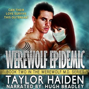 Werewolf Epidemic: A Louisiana Doctor Paranormal Romance