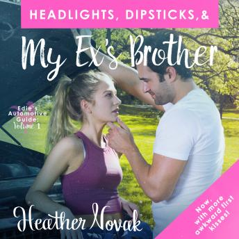 Headlights, Dipsticks, & My Ex's Brother: Now With More Awkward First Kisses!