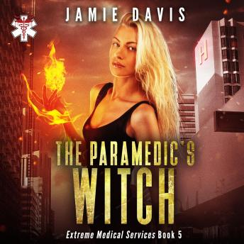 The Paramedic's Witch: Extreme Medical Services Book 5