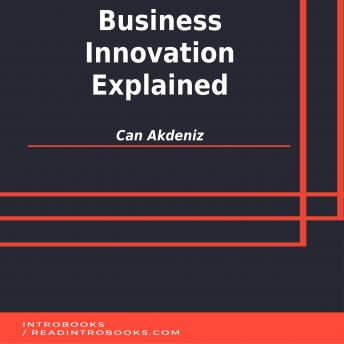 Business Innovation Explained, Can Akdeniz