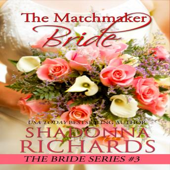 The Matchmaker Bride: A Feel Good Romantic Comedy