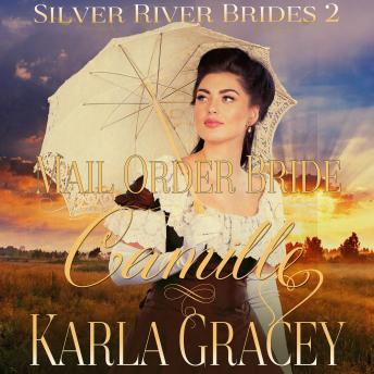 Mail Order Bride Camille: Sweet Clean Inspirational Frontier Historical Western Romance