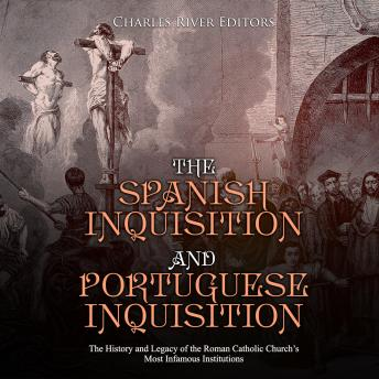 Spanish Inquisition and Portuguese Inquisition: The History and Legacy of the Roman Catholic Church's Most Infamous Institutions sample.