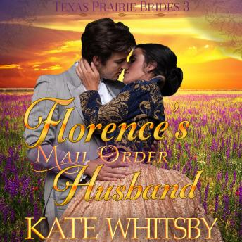 Florence's Mail Order Husband: Historical Frontier Cowboy Romance