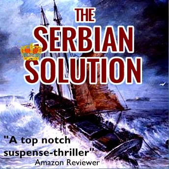 The Serbian Solution: A strong female protagonist thriller