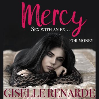 Mercy: Sex with an Ex for Money, Giselle Renarde