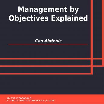 Management by Objectives Explained, Can Akdeniz