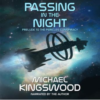 Passing In The Night: Prelude To The Pericles Conspiracy (Author Narration Edition)