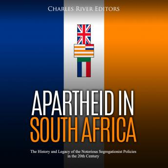 Apartheid in South Africa: The History and Legacy of the Notorious Segregationist Policies in the 20th Century